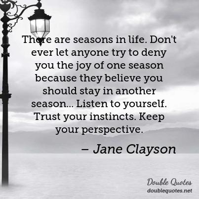 Seasons Of Life Quotes Fascinating Thereareseasonsinlifedonteverletanyonetrytodenyyouthe